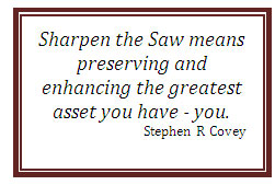 Habit 7 – Sharpen The Saw – Is All About You | Cydcor Blog
