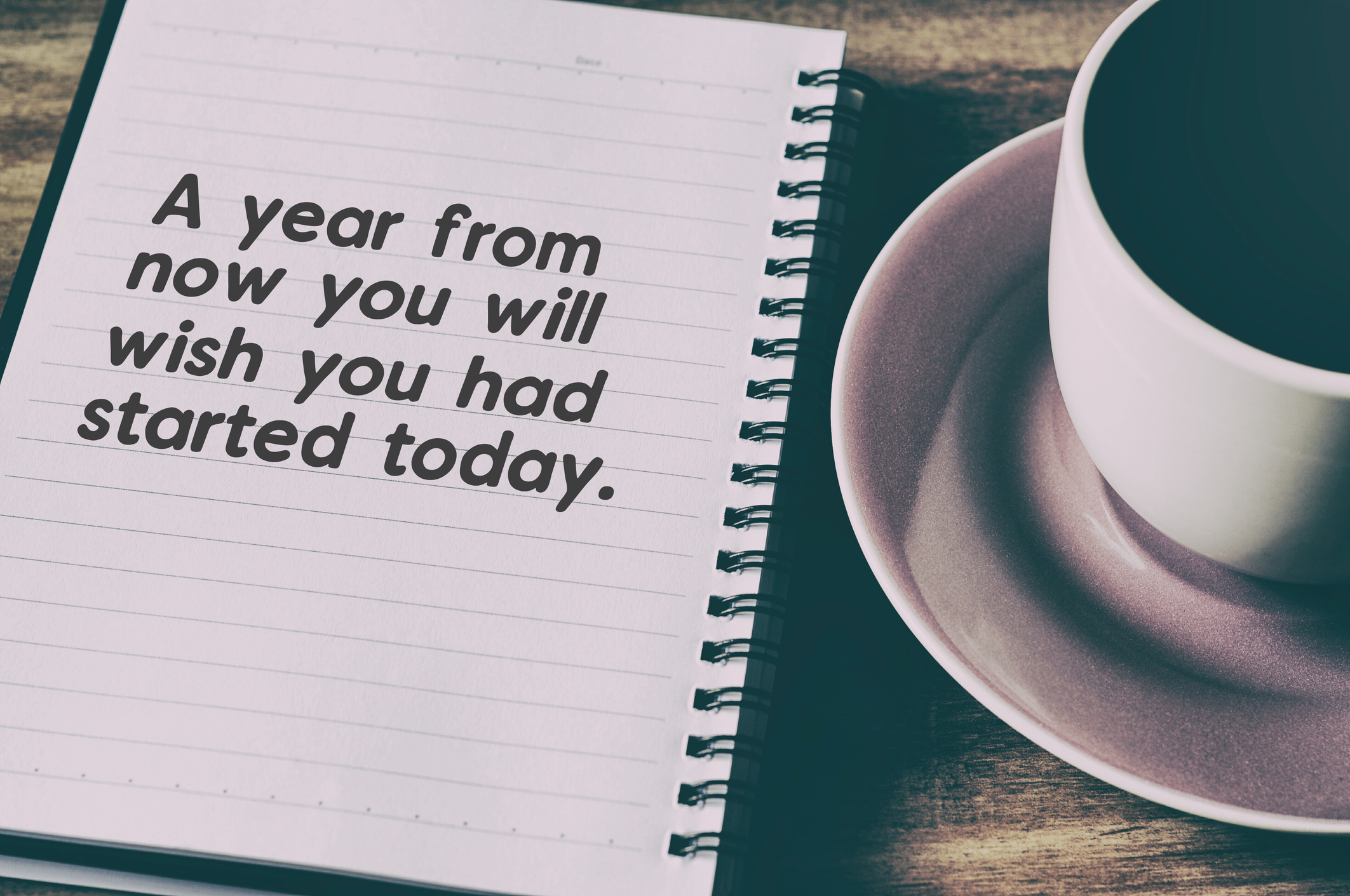 Inspirational and motivational quotes - One year from now you will wish yo had started today.