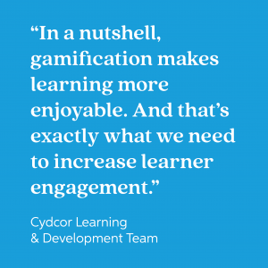 Gamification makes learning more enjoyable.